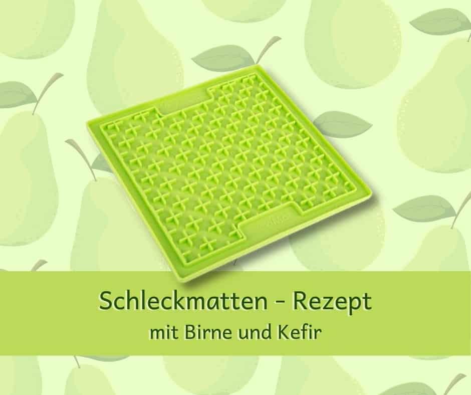 Schleckmatten - Rezept mit Birne und Kefir