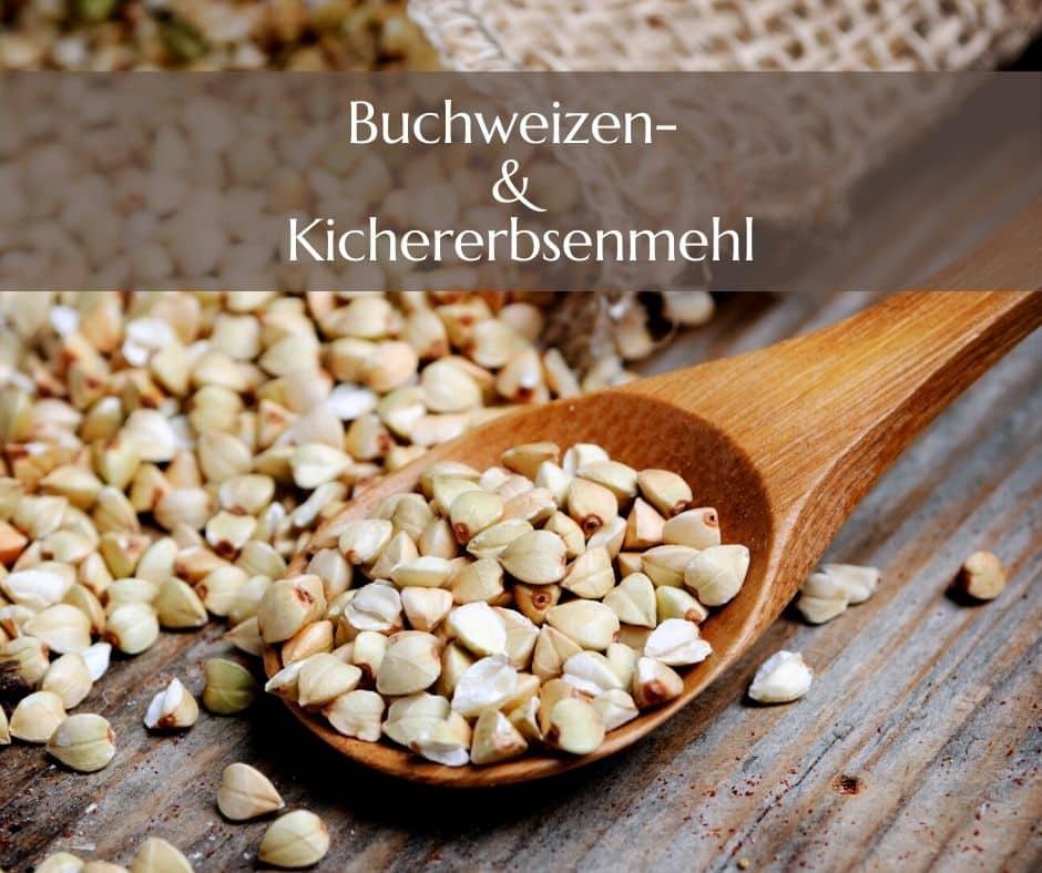 Buchweizen und Kichererbsenmehl